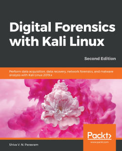 Digital Forensics with Kali Linux - Second Edition