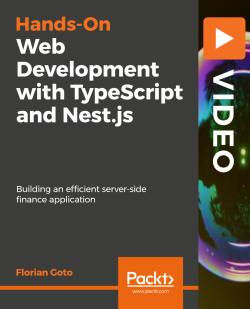 Hands-On Web Development with TypeScript and Nest.js [Video]