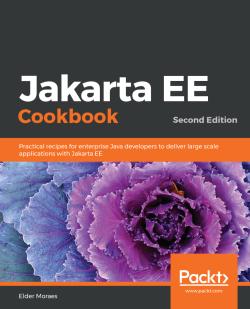 Jakarta EE Cookbook - Second Edition