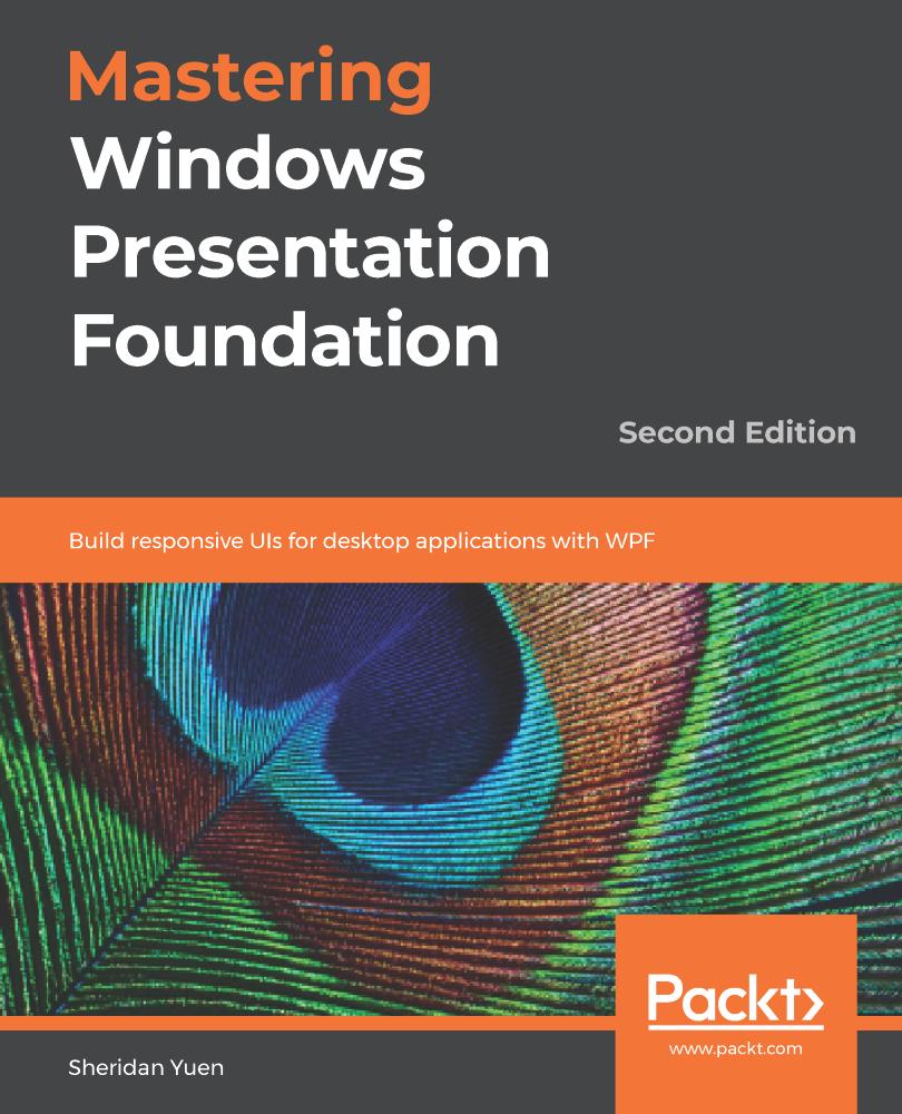 Mastering Windows Presentation Foundation - Second Edition