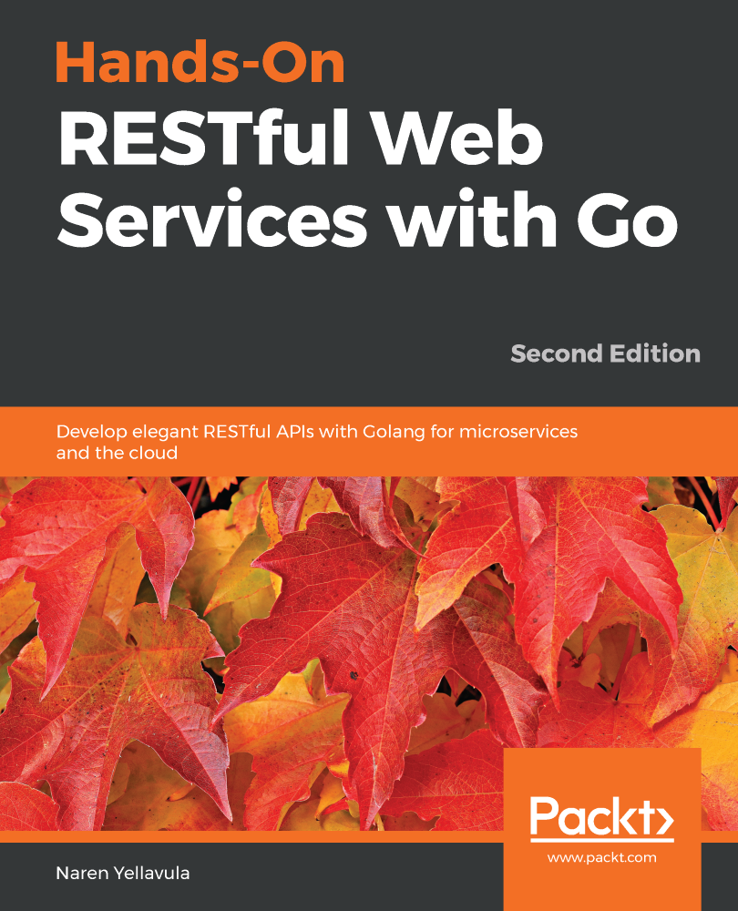 Hands-On RESTful Web Services with Go - Second Edition