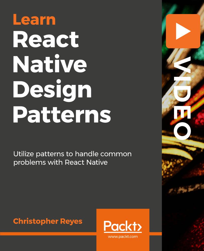 React Native Design Patterns [Video]