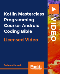 Kotlin Masterclass Programming Course: Android Coding Bible [Video]