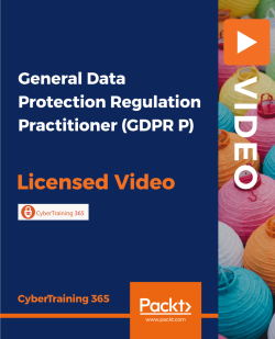General Data Protection Regulation Practitioner (GDPR P) [Video]