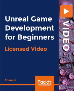 Unreal Game Development for Beginners [Video]