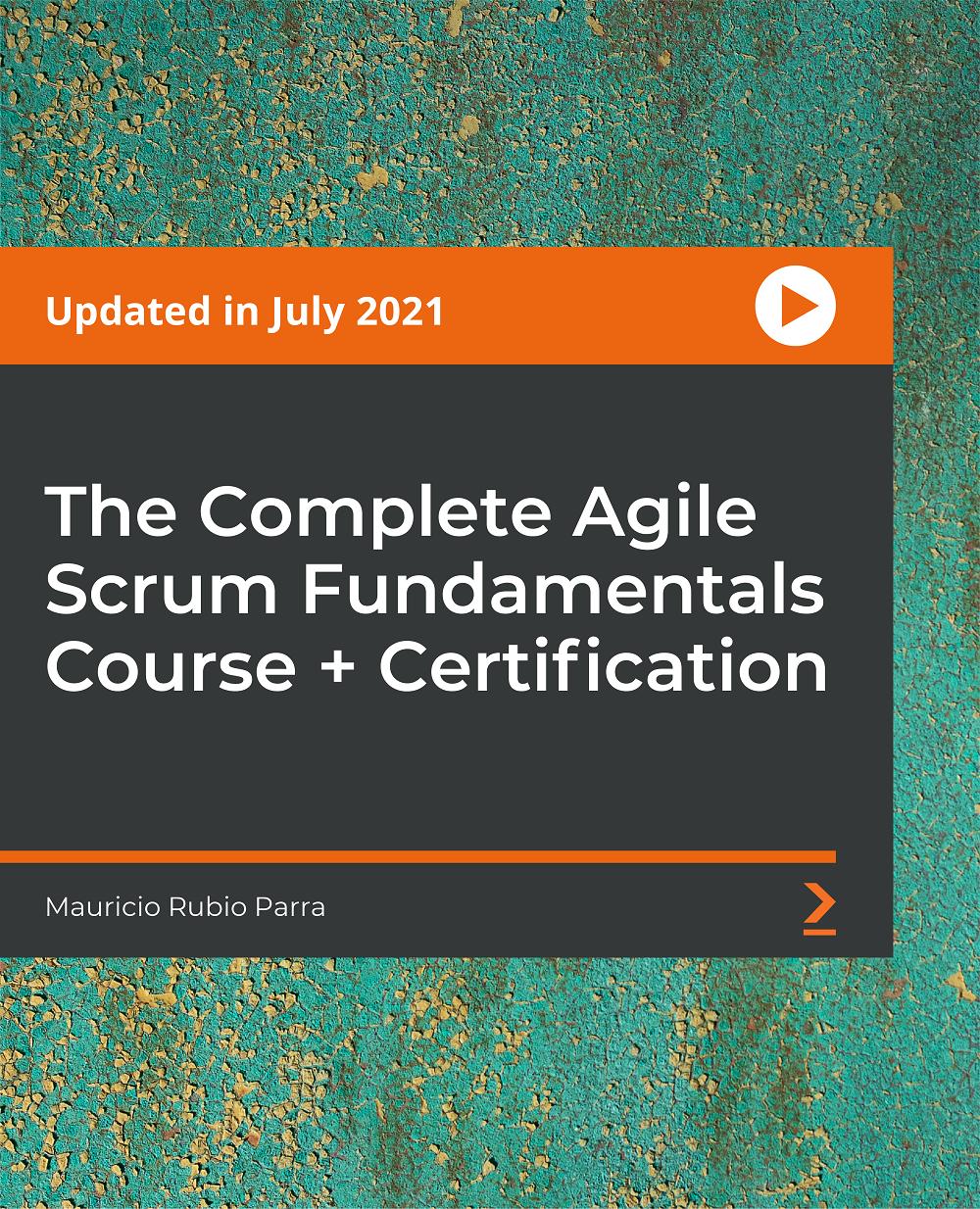 Agile Scrum Course: Scrum Fundamentals -Scrum Certification [Video]