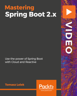 Mastering Spring Boot 2.x [Video]