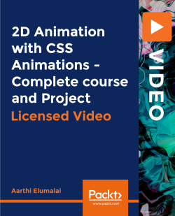 2D Animation with CSS Animations - Complete course and Project [Video]