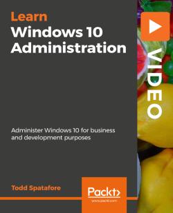 Windows 10 Administration [Video]