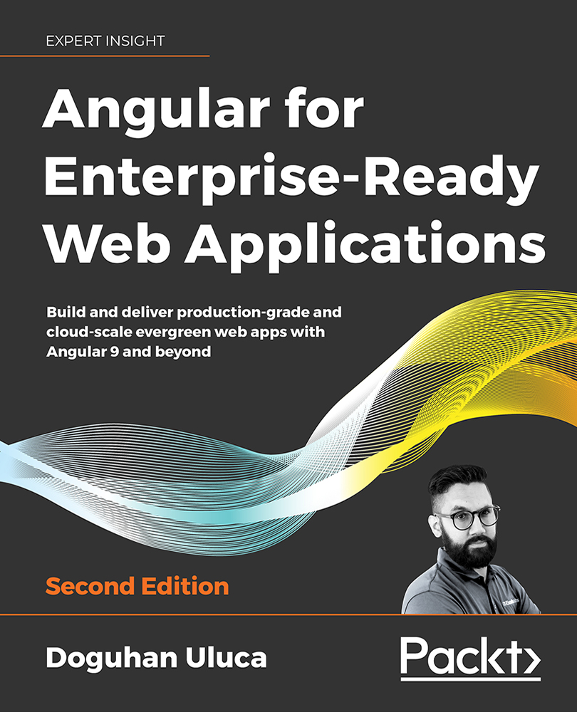 Angular for Enterprise-Ready Web Applications - Second Edition