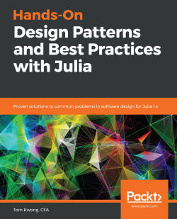 Hands-On Design Patterns and Best Practices with Julia