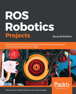 ROS Robotics Projects - Second Edition