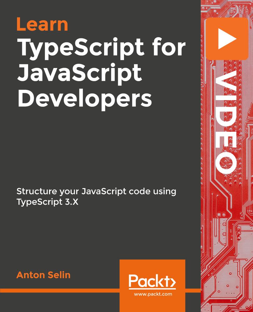 TypeScript for JavaScript Developers [Video]