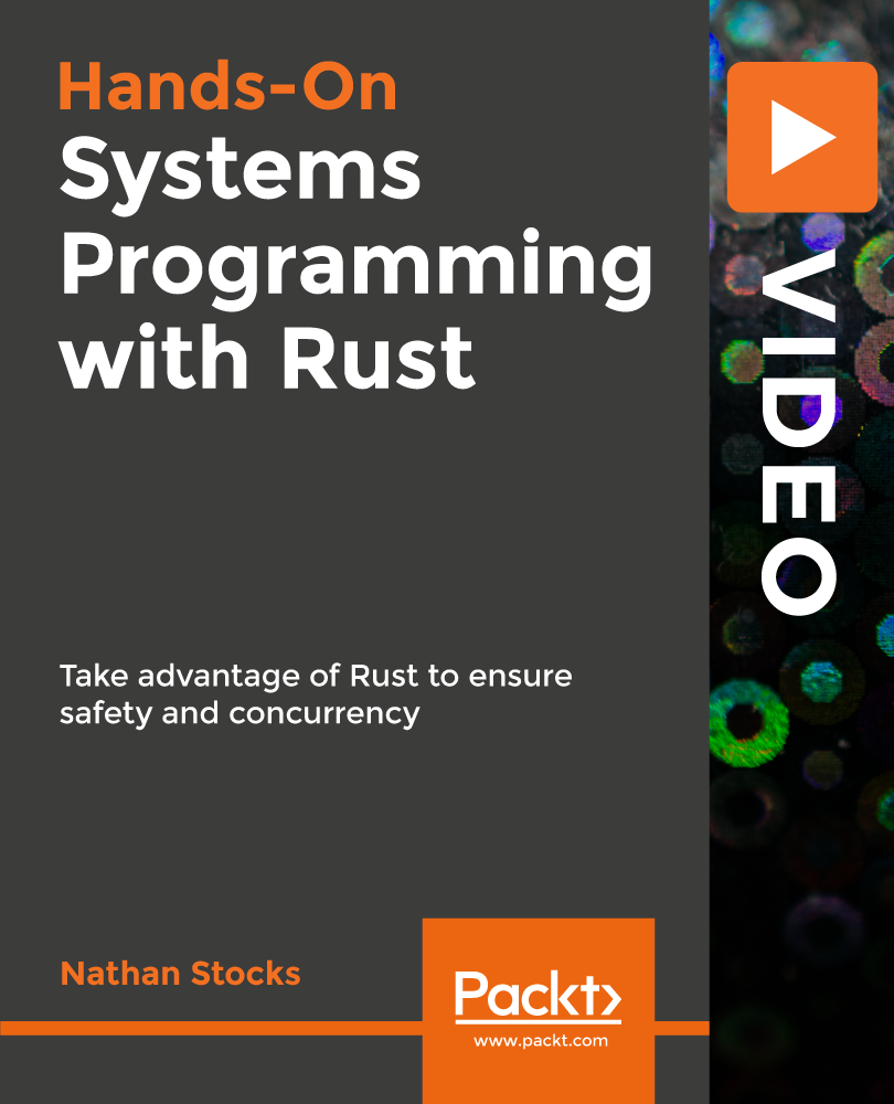 Hands-On Systems Programming with Rust [Video]