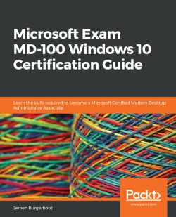 Microsoft Exam MD-100 Windows 10 Certification Guide