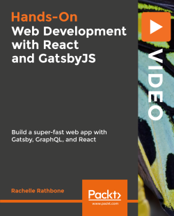 Hands-On Web Development with React and GatsbyJS [Video]