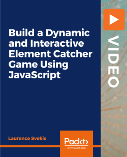 Build a Dynamic and Interactive Element Catcher Game Using JavaScript [Video]
