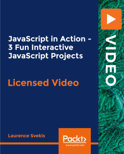 JavaScript in Action - 3 Fun Interactive JavaScript Projects [Video]