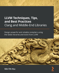 LLVM Techniques, Tips, and Best Practices Clang and Middle-End Libraries