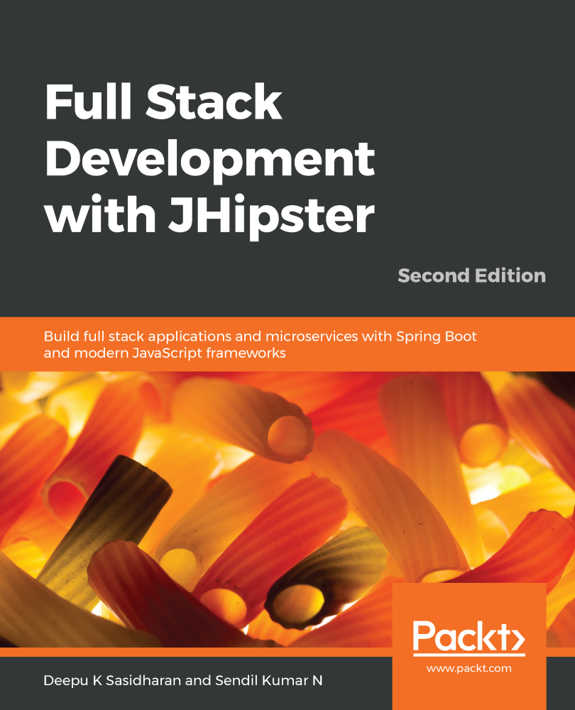 Full Stack Development with JHipster - Second Edition