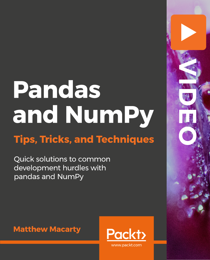 Pandas and NumPy Tips, Tricks, and Techniques [Video]