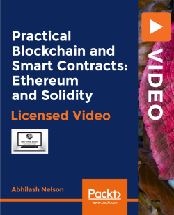 Practical Blockchain and Smart Contracts: Ethereum and Solidity [Video]