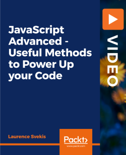 JavaScript Advanced - Useful Methods to Power Up your Code [Video]