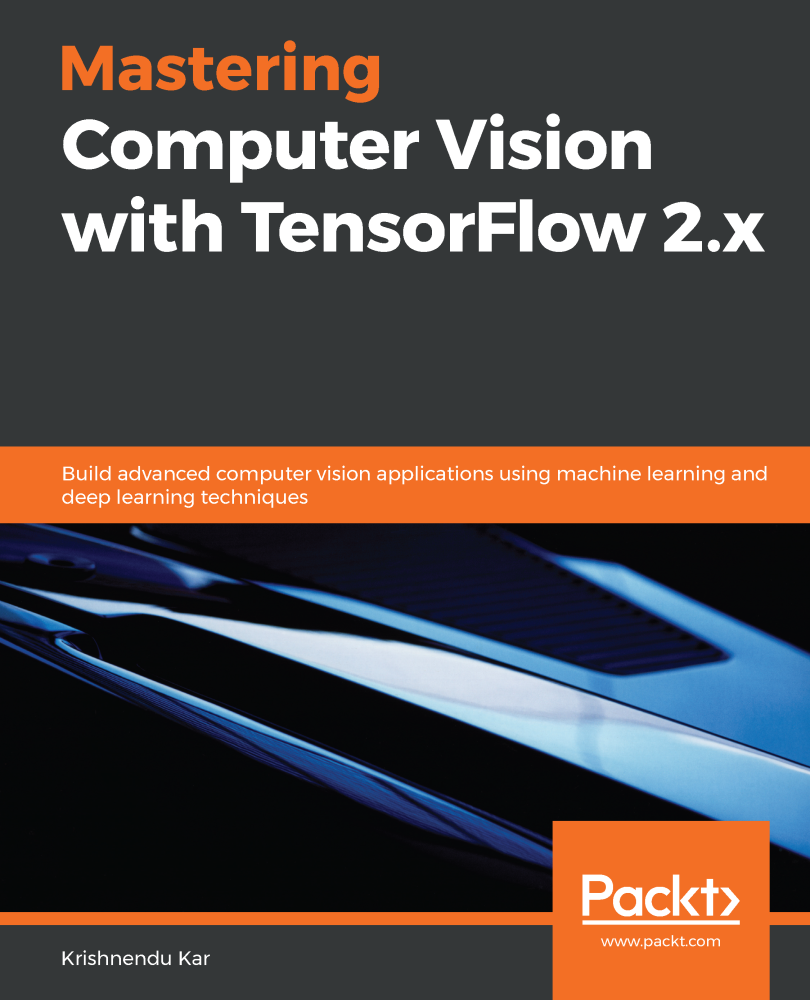 Mastering Computer Vision with TensorFlow 2.x