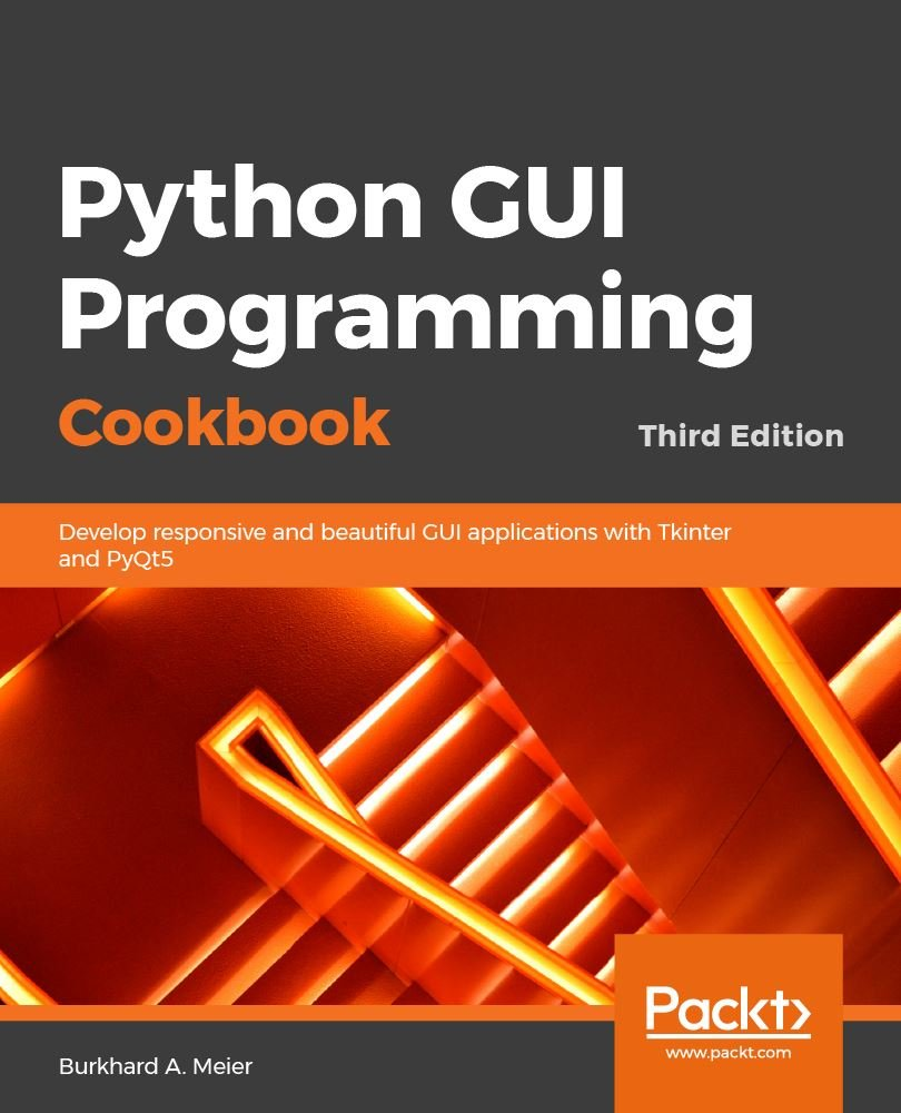 Python GUI Programming Cookbook - Third Edition