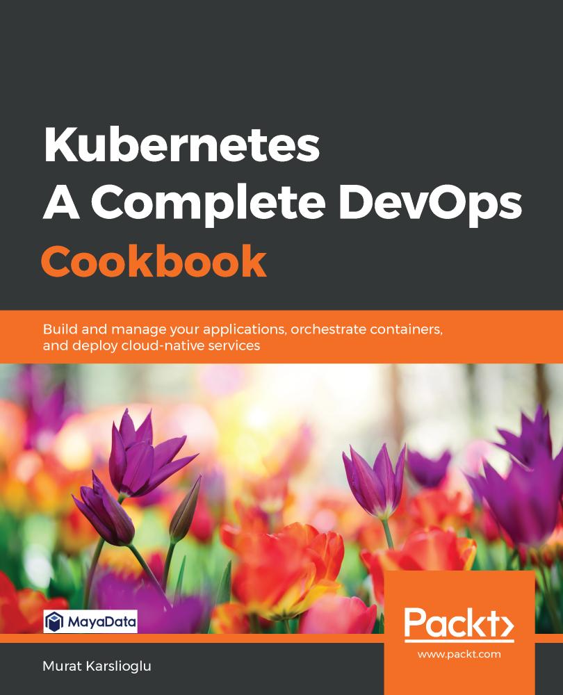 Kubernetes - A Complete DevOps Cookbook