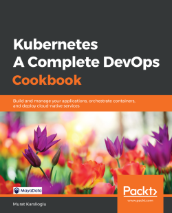 Kubernetes - A Complete DevOps Cookbook