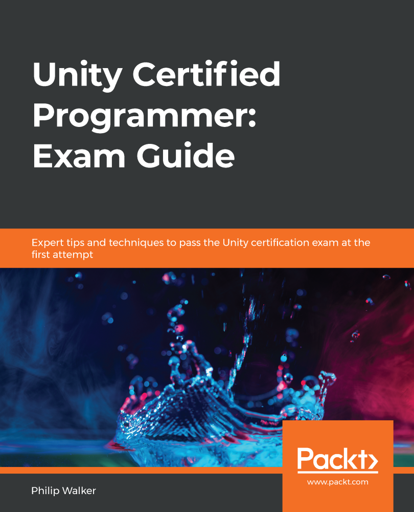 Unity Certified Programmer: Exam Guide