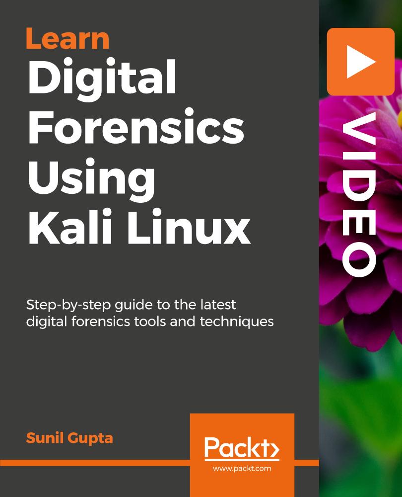 Digital Forensics Using Kali Linux [Video]