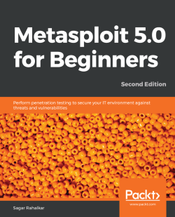 Metasploit 5.0 for Beginners - Second Edition