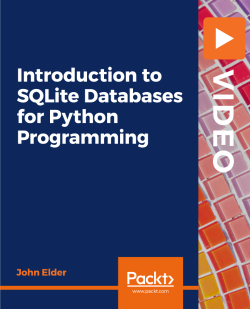 Introduction to SQLite Databases for Python Programming [Video]