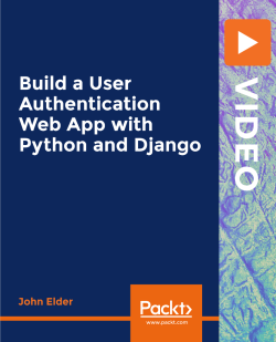 Build a User Authentication Web App with Python and Django [Video]