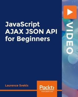 JavaScript AJAX JSON API for Beginners [Video]