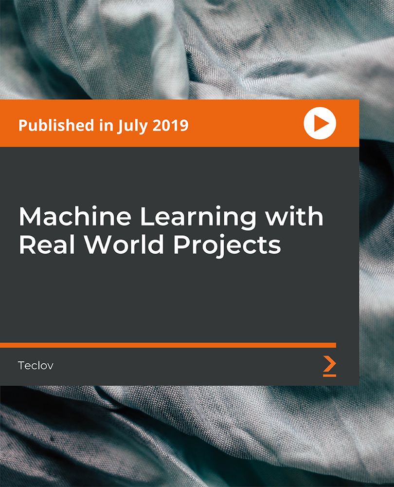 Machine Learning with Real World Projects [Video]