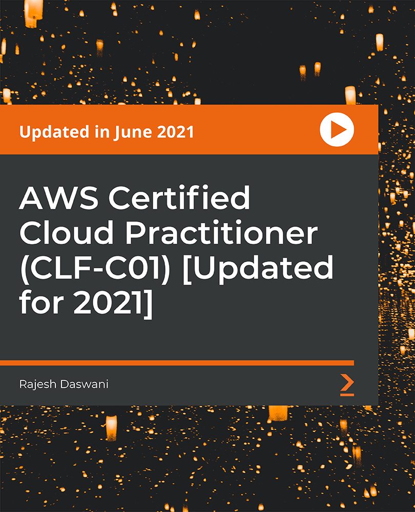 AWS Certified Cloud Practitioner (CLF-C01) [Video]