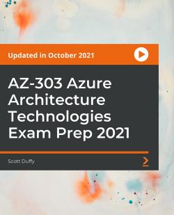 AZ-300 Azure Architecture Technologies Certification Exam [Video]