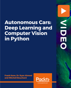 Autonomous Cars: Deep Learning and Computer Vision in Python [Video]