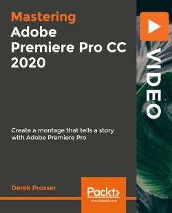Mastering Adobe Premiere Pro CC 2020 [Video]