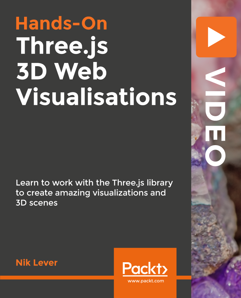 Hands-on Three.js 3D Web Visualisations [Video]