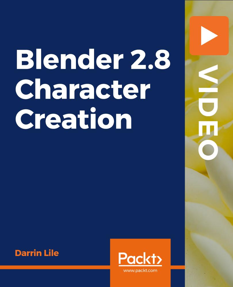 Blender 2.8 Character Creation [Video]