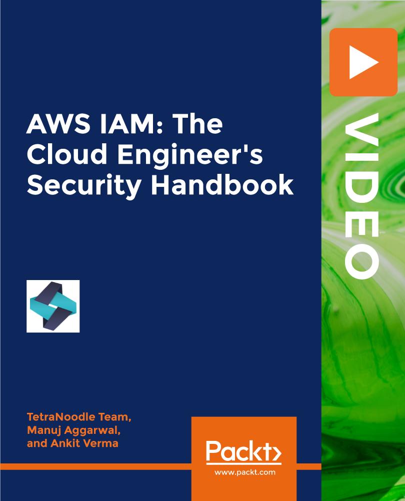 AWS IAM: The Cloud Engineer's Security Handbook [Video]