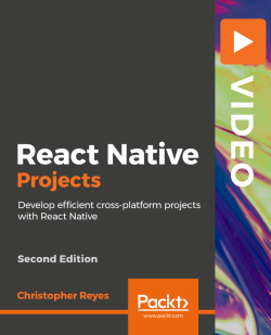 React Native Projects - Second Edition [Video]