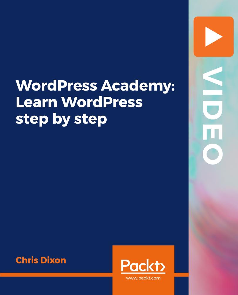 WordPress Academy: Learn WordPress step by step [Video]