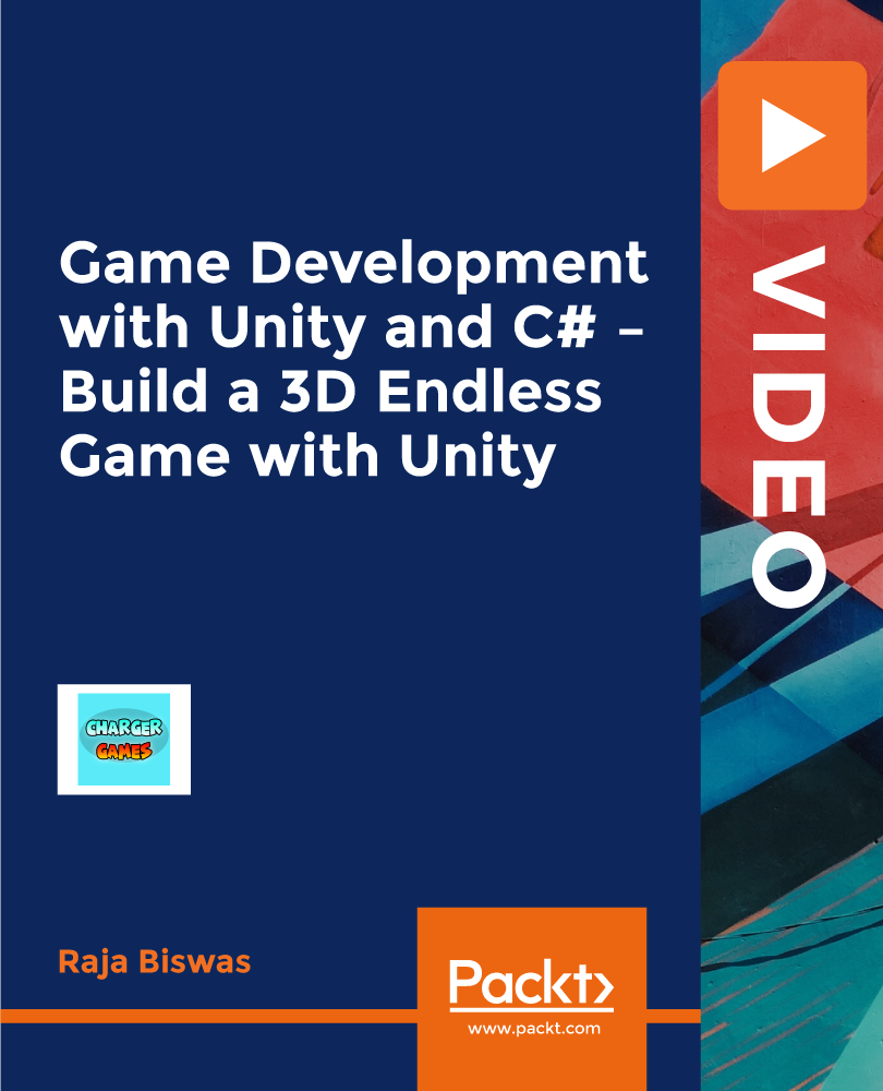 Game Development with Unity and C# – Build a 3D Endless Game with Unity [Video]