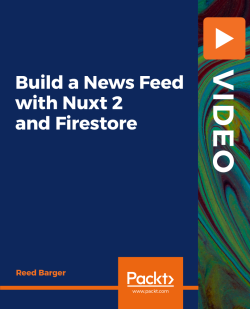 Build a News Feed with Nuxt 2 and Firestore [Video]