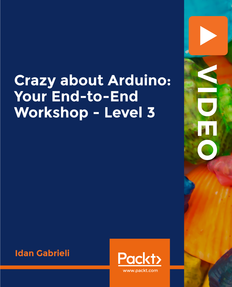 Arduino Bootcamp Learning Through Projects Video Packt